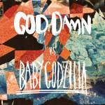 God Damn vs Baby Godzilla