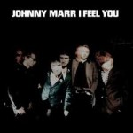 Johnny Marr - I Feel You/Please, Please, Please Let Me Get What I Wan